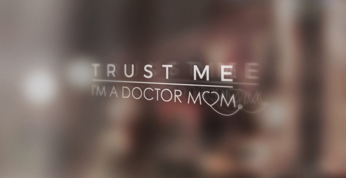 Trust Me, I'm a Doctor Mom